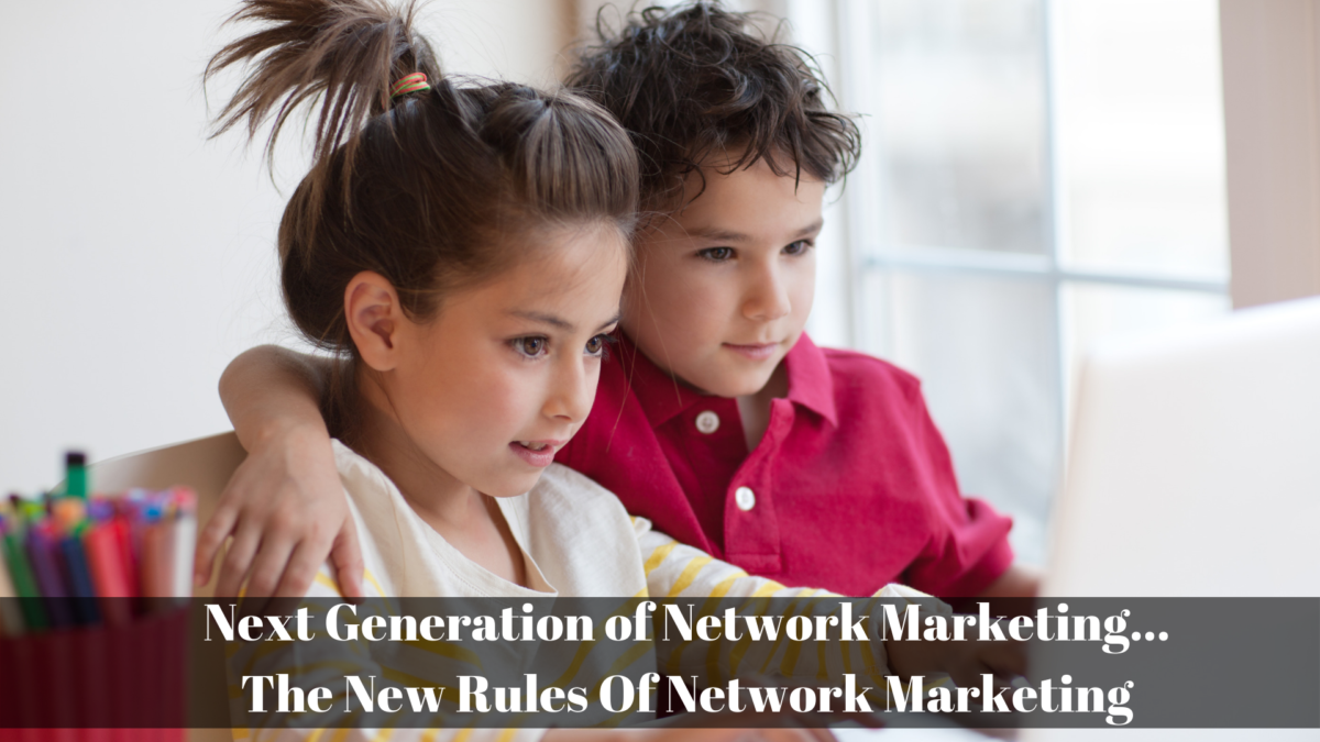 Next Generation of Network Marketing…