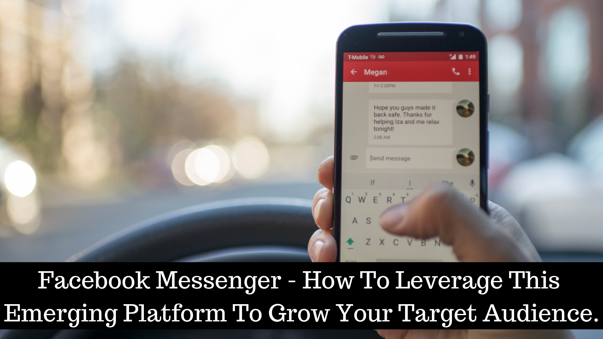 Facebook Messenger – How To Leverage This Emerging Platform To Grow Your Target Audience.